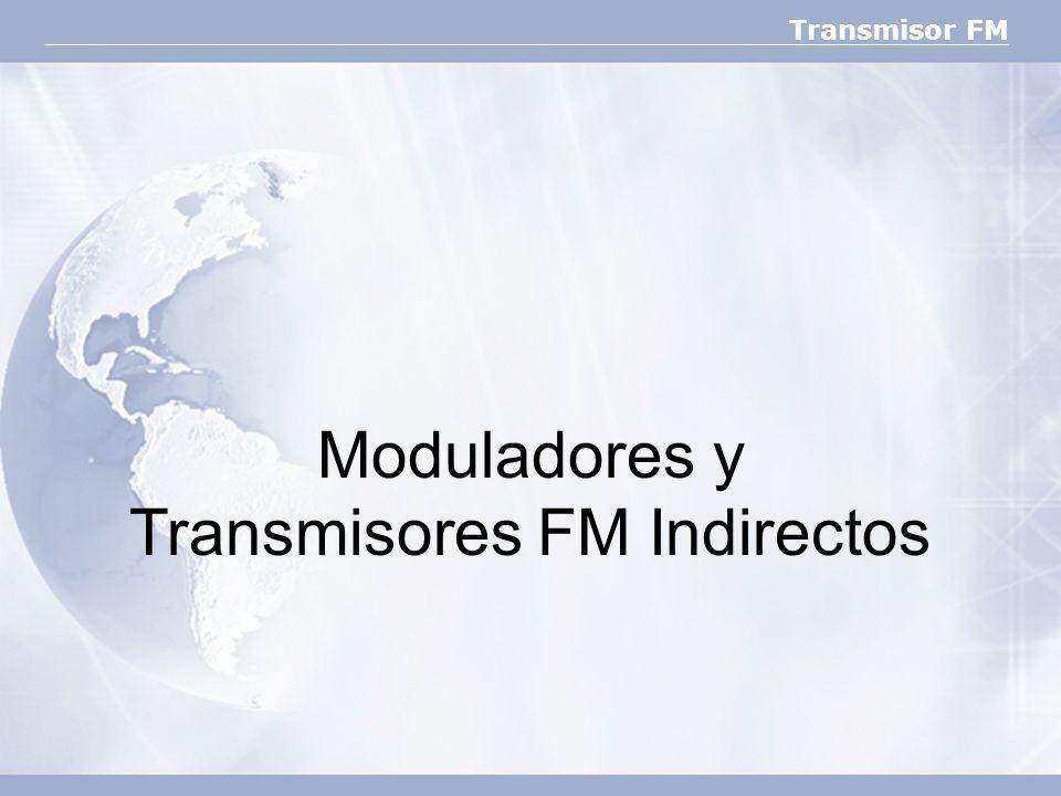 Transmisor FM Moduladores y Transmisores FM Indirectos