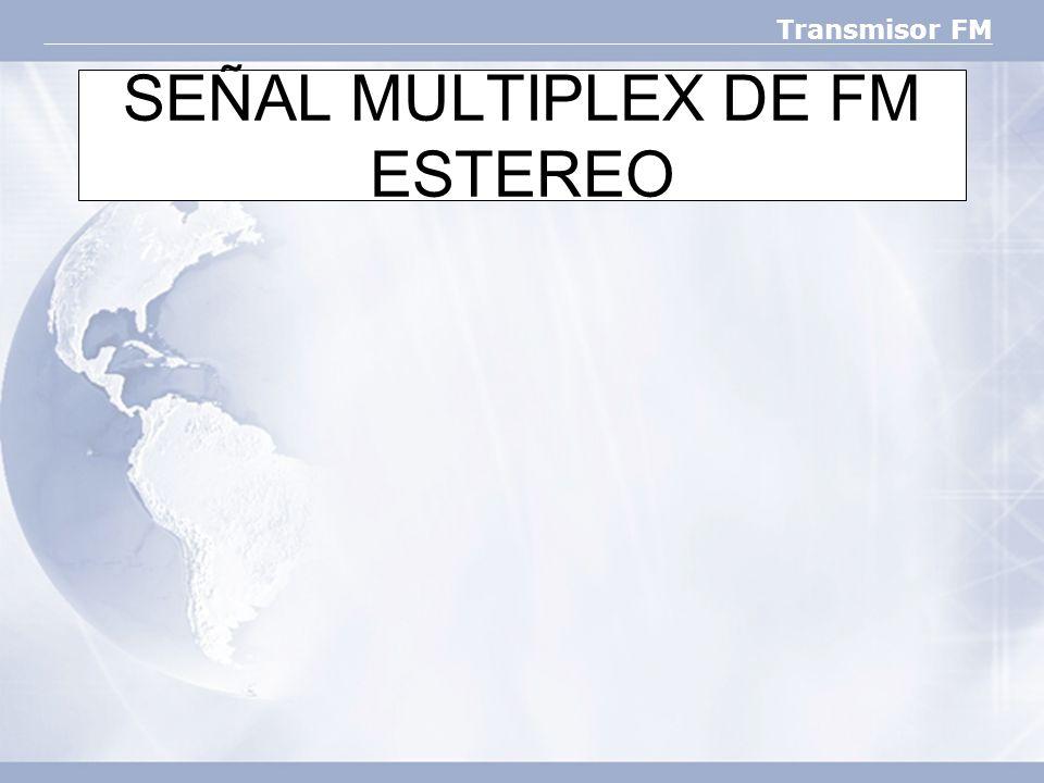 Transmisor FM SEÑAL MULTIPLEX DE FM ESTEREO Esto se inicia con las señales de audio que producen los micrófonos, o sea izquierdo y derecho, las cuales