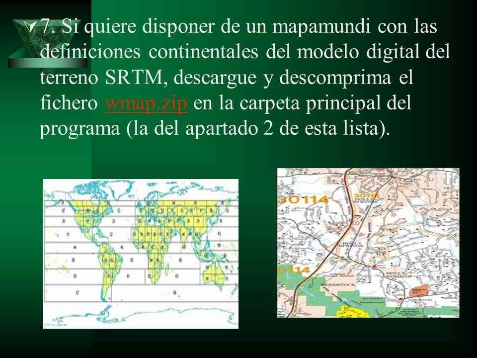 7. Si quiere disponer de un mapamundi con las definiciones continentales del modelo digital del terreno SRTM, descargue y descomprima el fichero wmap.