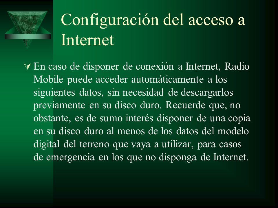 Configuración del acceso a Internet En caso de disponer de conexión a Internet, Radio Mobile puede acceder automáticamente a los siguientes datos, sin