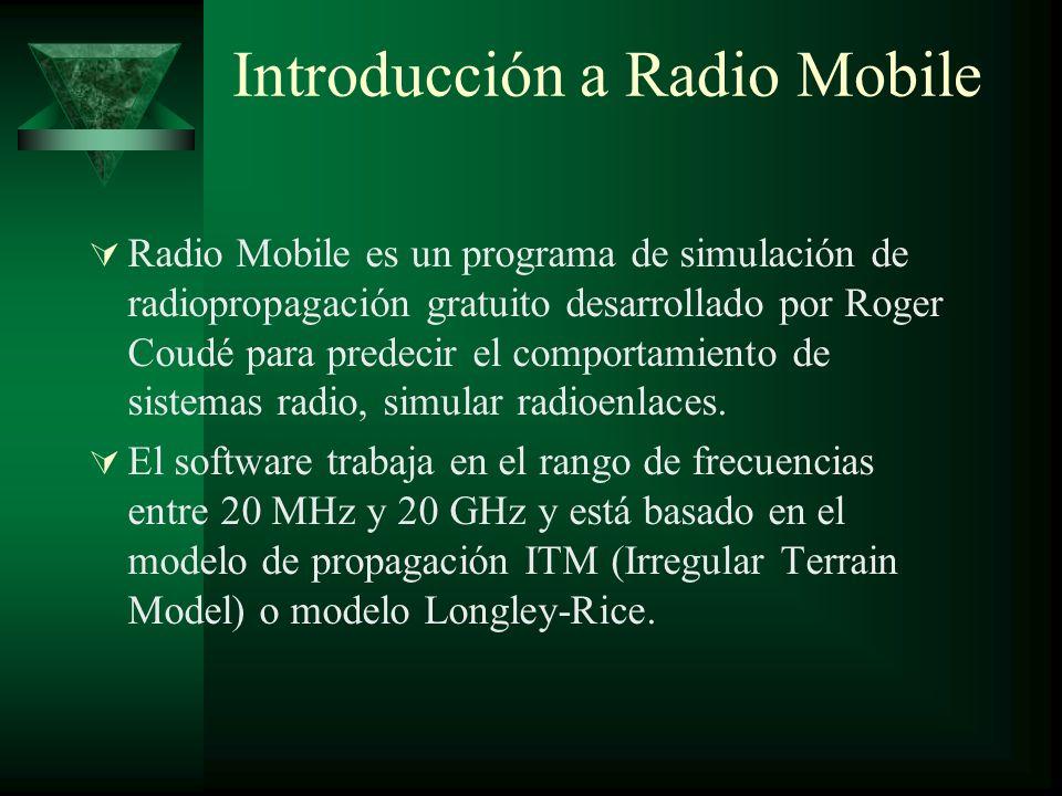 Introducción a Radio Mobile Radio Mobile es un programa de simulación de radiopropagación gratuito desarrollado por Roger Coudé para predecir el compo