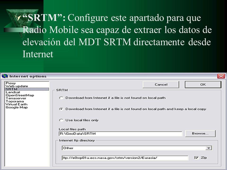 SRTM: Configure este apartado para que Radio Mobile sea capaz de extraer los datos de elevación del MDT SRTM directamente desde Internet