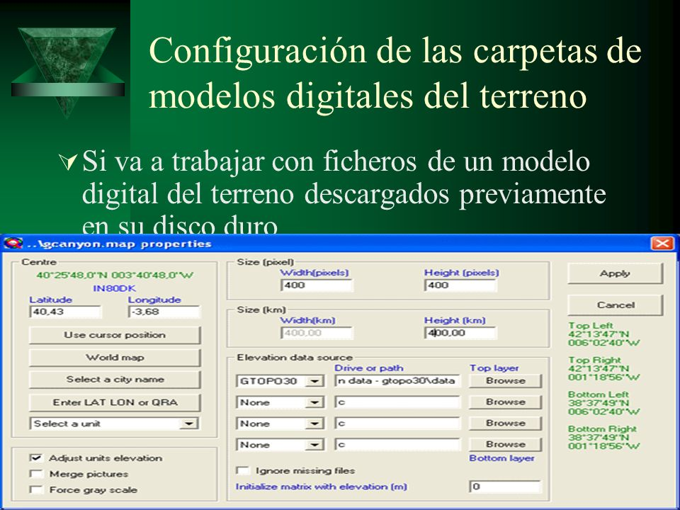 Configuración de las carpetas de modelos digitales del terreno Si va a trabajar con ficheros de un modelo digital del terreno descargados previamente