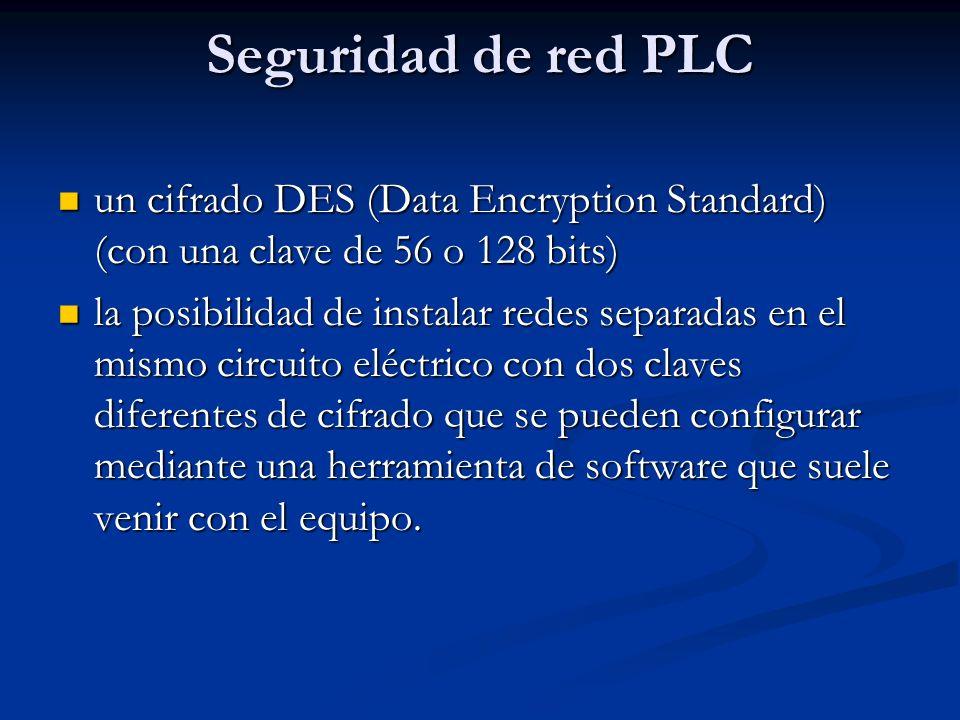 Seguridad de red PLC un cifrado DES (Data Encryption Standard) (con una clave de 56 o 128 bits) un cifrado DES (Data Encryption Standard) (con una cla