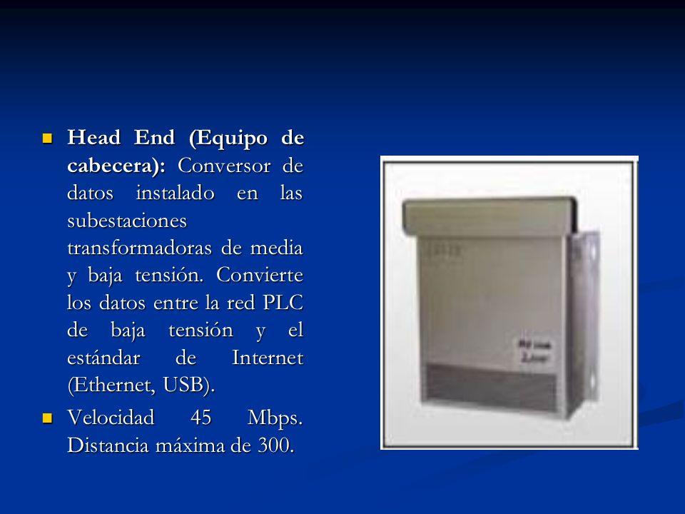Head End (Equipo de cabecera): Conversor de datos instalado en las subestaciones transformadoras de media y baja tensión. Convierte los datos entre la