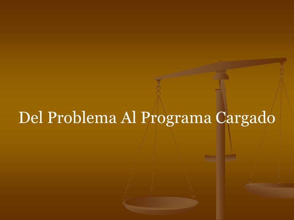 Del Problema Al Programa Cargado