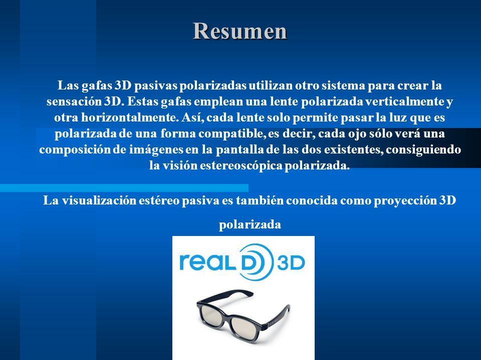 Resumen Las gafas 3D pasivas polarizadas utilizan otro sistema para crear la sensación 3D.