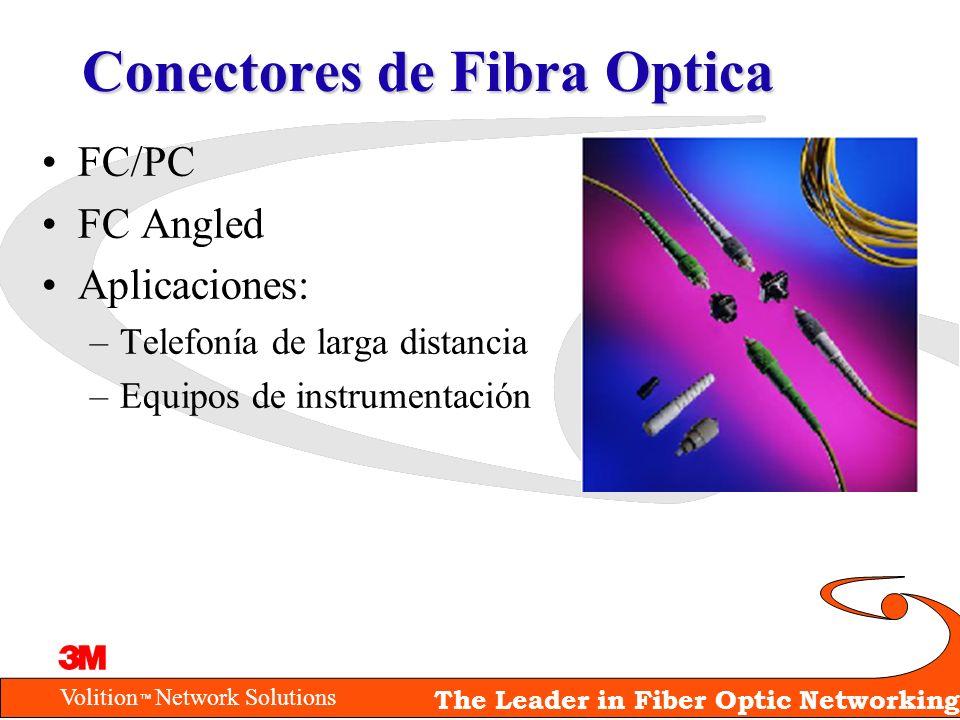 Volition Network Solutions The Leader in Fiber Optic Networking Conectores de Fibra Optica FC/PC FC Angled Aplicaciones: –Telefonía de larga distancia