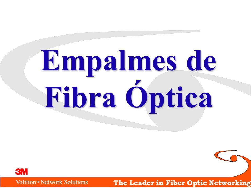 Volition Network Solutions The Leader in Fiber Optic Networking Empalmes de Fibra Óptica