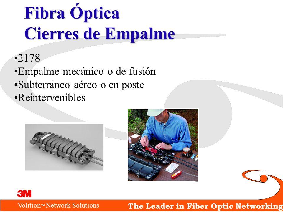 Volition Network Solutions The Leader in Fiber Optic Networking Fibra Óptica Cierres de Empalme 2178 Empalme mecánico o de fusión Subterráneo aéreo o