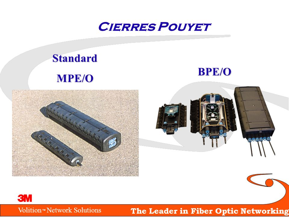 Volition Network Solutions The Leader in Fiber Optic Networking StandardMPE/O BPE/O Cierres Pouyet