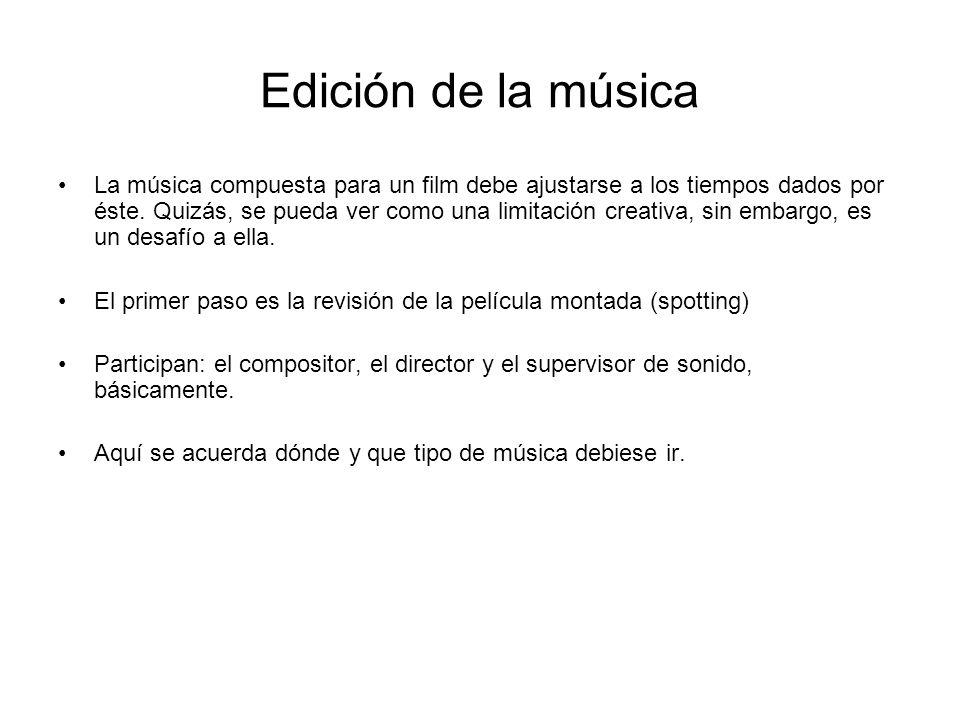 Edición de la música La música compuesta para un film debe ajustarse a los tiempos dados por éste. Quizás, se pueda ver como una limitación creativa,