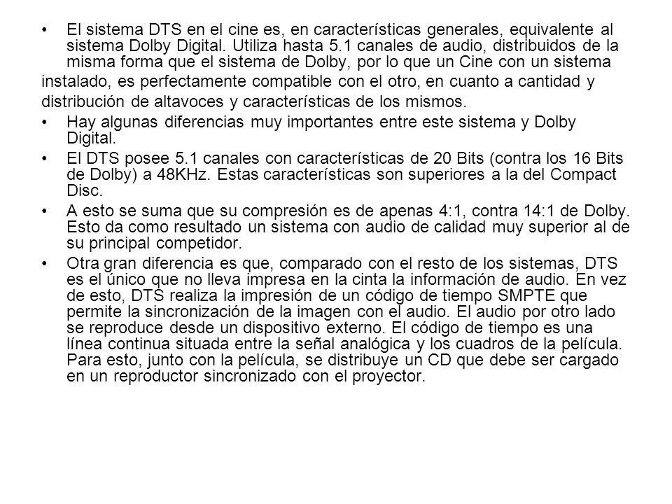 El sistema DTS en el cine es, en características generales, equivalente al sistema Dolby Digital. Utiliza hasta 5.1 canales de audio, distribuidos de