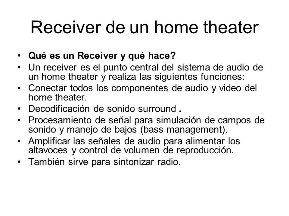 Receiver de un home theater Qué es un Receiver y qué hace? Un receiver es el punto central del sistema de audio de un home theater y realiza las sigui