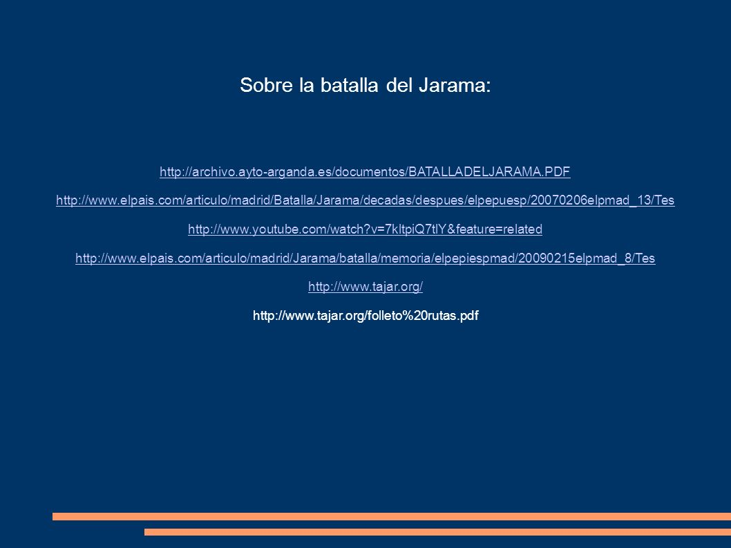 Sobre la batalla del Jarama: http://archivo.ayto-arganda.es/documentos/BATALLADELJARAMA.PDF http://www.elpais.com/articulo/madrid/Batalla/Jarama/decad