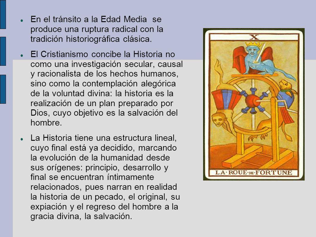 En el tránsito a la Edad Media se produce una ruptura radical con la tradición historiográfica clásica.
