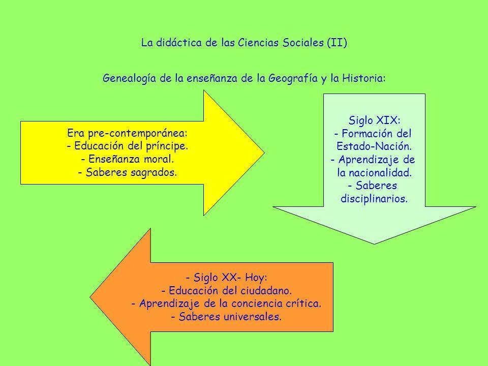 La didáctica de las Ciencias Sociales (II) Genealogía de la enseñanza de la Geografía y la Historia: Era pre-contemporánea: - Educación del príncipe.