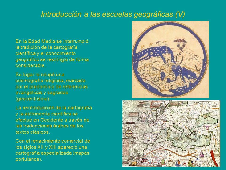 Introducción a las escuelas geográficas (VI) Los descubrimientos geográficos de los siglos XV y XVI impulsaron una actualización de las técnicas de representación (cartografía) y de localización.