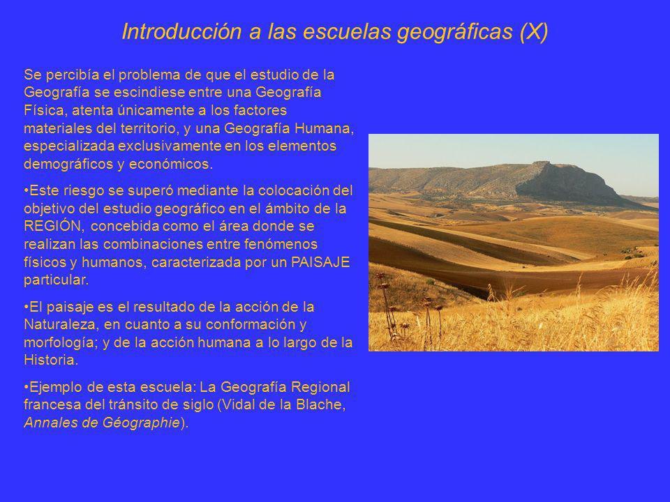 Introducción a las escuelas geográficas (X) Se percibía el problema de que el estudio de la Geografía se escindiese entre una Geografía Física, atenta