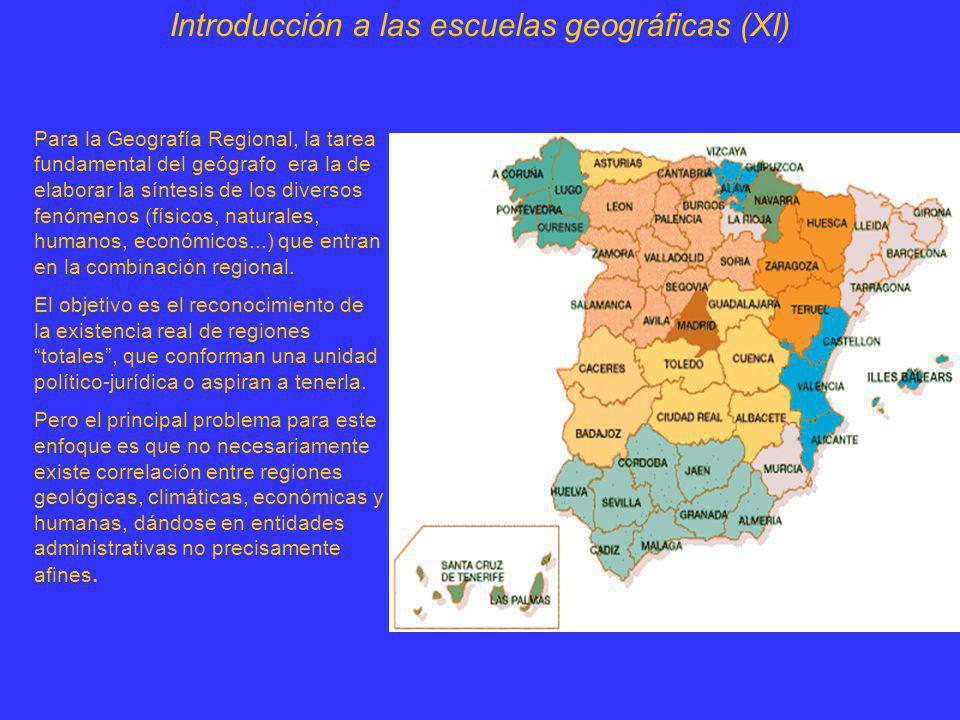 Introducción a las escuelas geográficas (XI) Para la Geografía Regional, la tarea fundamental del geógrafo era la de elaborar la síntesis de los diver