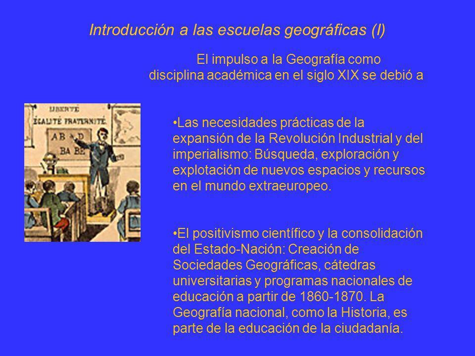 Introducción a las escuelas geográficas (I) El impulso a la Geografía como disciplina académica en el siglo XIX se debió a Las necesidades prácticas d