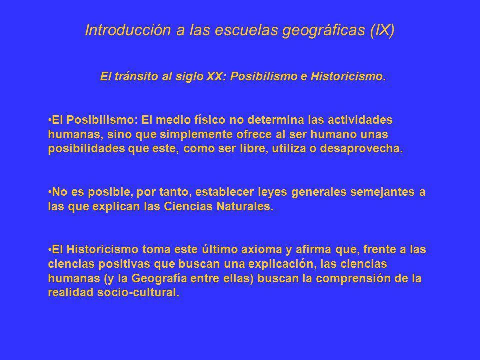 Introducción a las escuelas geográficas (IX) El tránsito al siglo XX: Posibilismo e Historicismo. El Posibilismo: El medio físico no determina las act