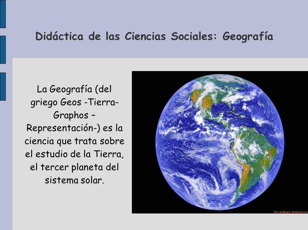 La Geografía (del griego Geos -Tierra- Graphos – Representación-) es la ciencia que trata sobre el estudio de la Tierra, el tercer planeta del sistema