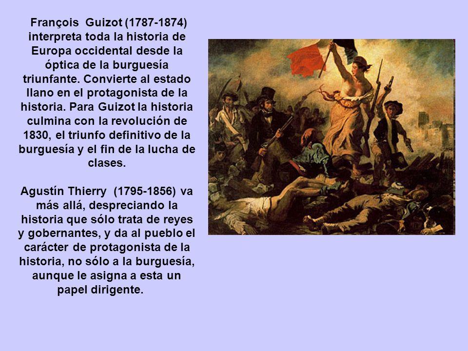 François Guizot (1787-1874) interpreta toda la historia de Europa occidental desde la óptica de la burguesía triunfante. Convierte al estado llano en