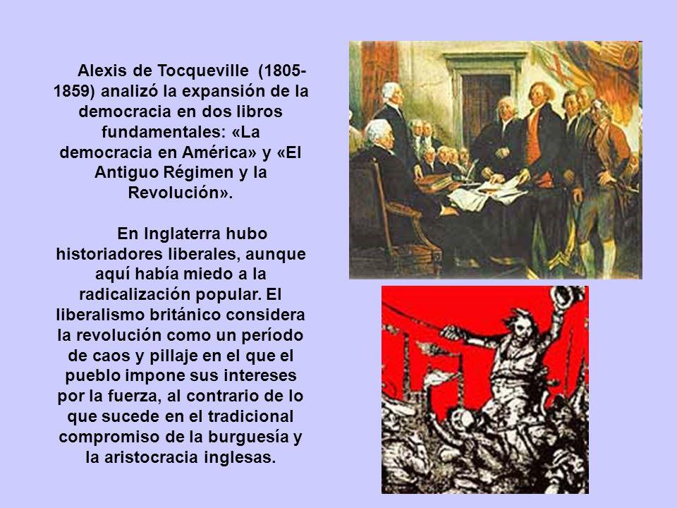 Alexis de Tocqueville (1805- 1859) analizó la expansión de la democracia en dos libros fundamentales: «La democracia en América» y «El Antiguo Régimen