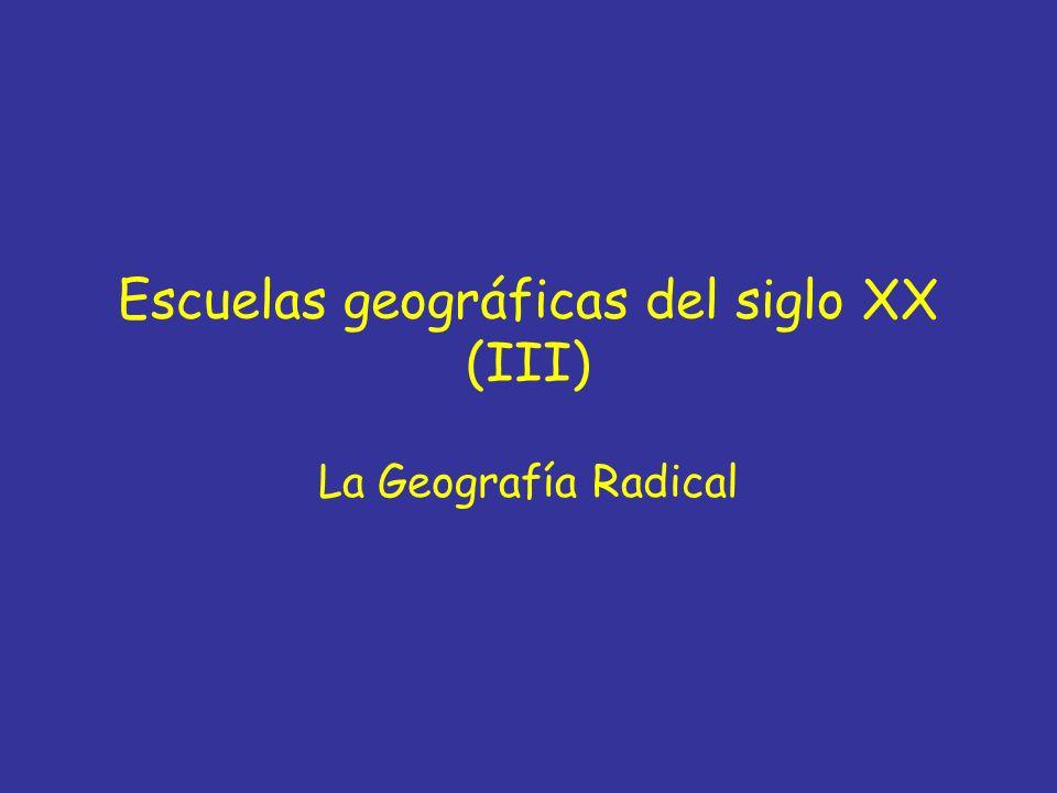 Escuelas geográficas del siglo XX (III) La Geografía Radical