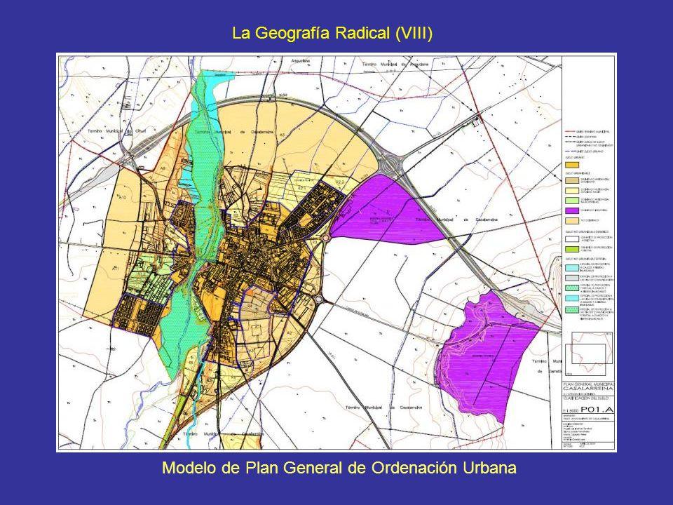 La Geografía Radical (VIII) Modelo de Plan General de Ordenación Urbana