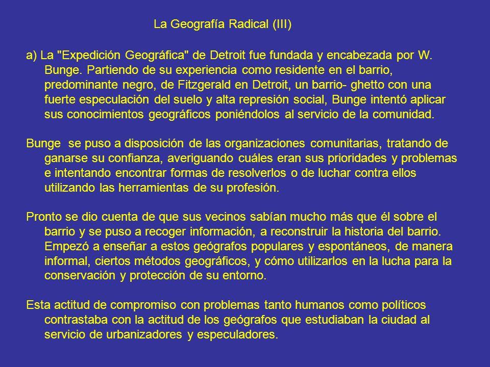 La Geografía Radical (IV) b) La fundación de la revista Antipode está relacionada con la organización de las primeras expediciones en 1969.