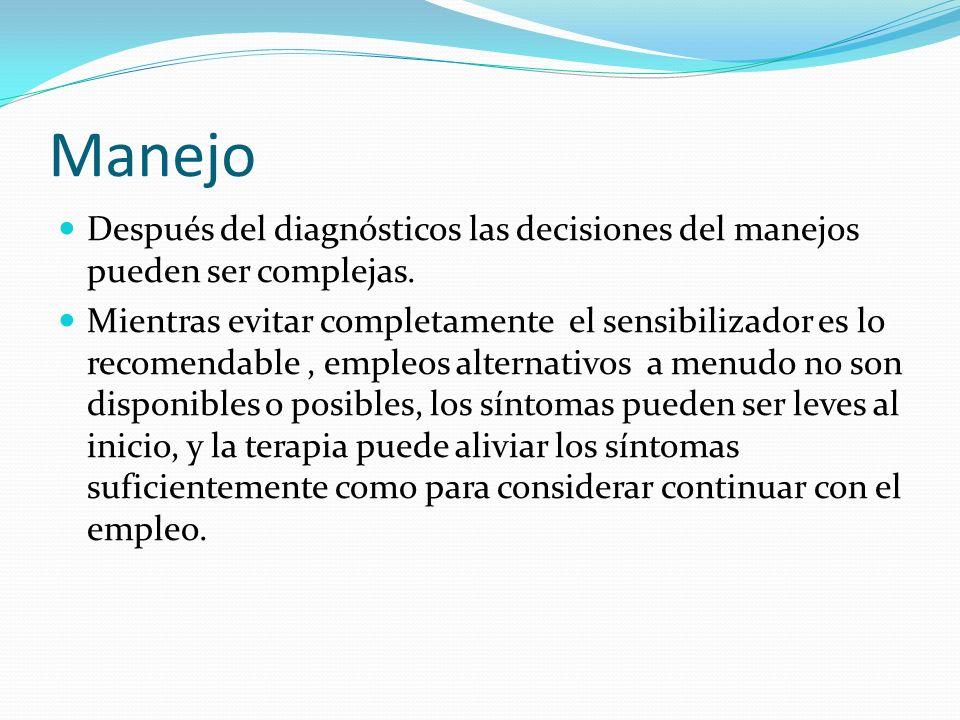 Manejo Después del diagnósticos las decisiones del manejos pueden ser complejas. Mientras evitar completamente el sensibilizador es lo recomendable, e
