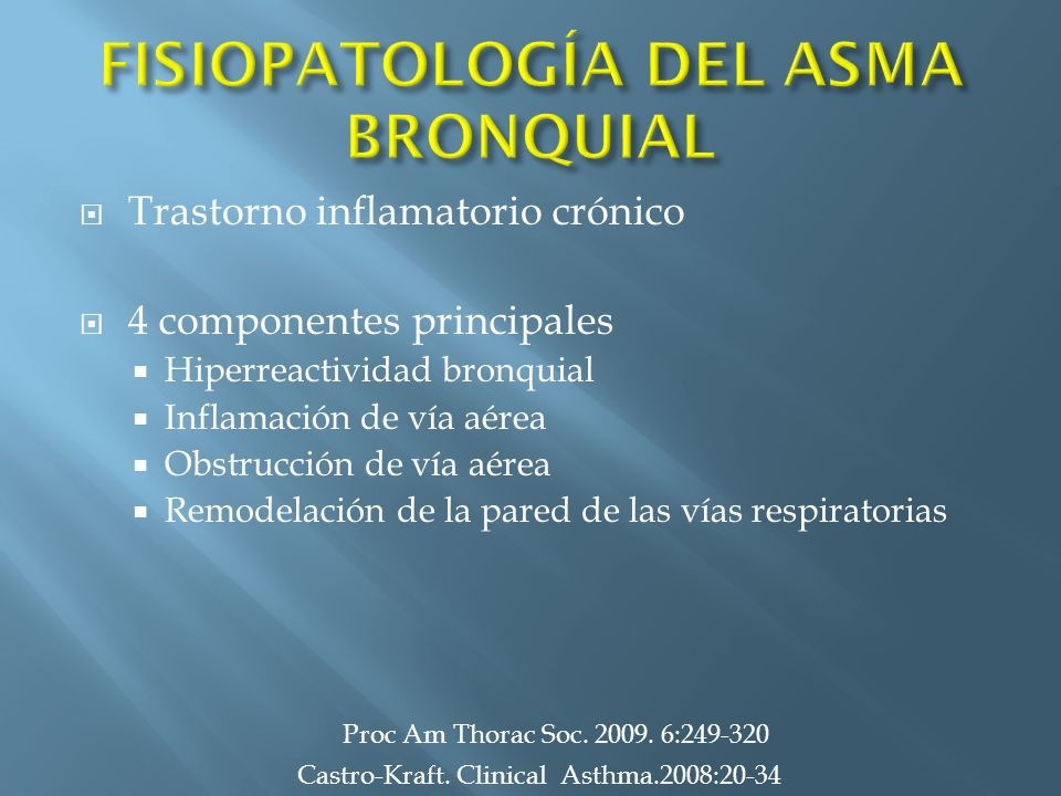 Trastorno inflamatorio crónico 4 componentes principales Hiperreactividad bronquial Inflamación de vía aérea Obstrucción de vía aérea Remodelación de