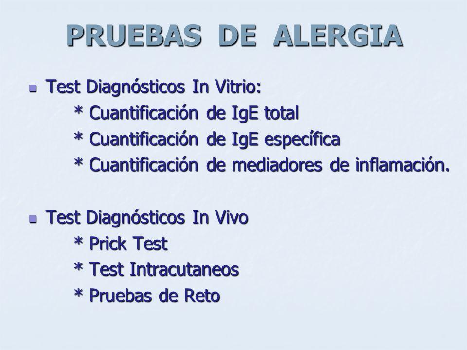 PRUEBAS DE ALERGIA Test Diagnósticos In Vitrio: Test Diagnósticos In Vitrio: * Cuantificación de IgE total * Cuantificación de IgE total * Cuantificac