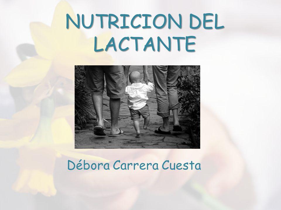 NUTRICION DEL LACTANTE Débora Carrera Cuesta