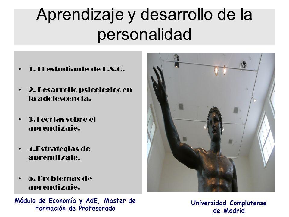 Aprendizaje y desarrollo de la personalidad 1. El estudiante de E.S.O. 2. Desarrollo psicológico en la adolescencia. 3.Teorías sobre el aprendizaje. 4