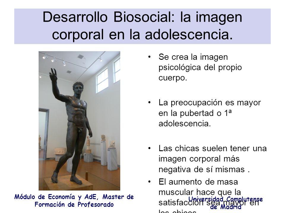 Desarrollo Biosocial: la imagen corporal en la adolescencia. Se crea la imagen psicológica del propio cuerpo. La preocupación es mayor en la pubertad