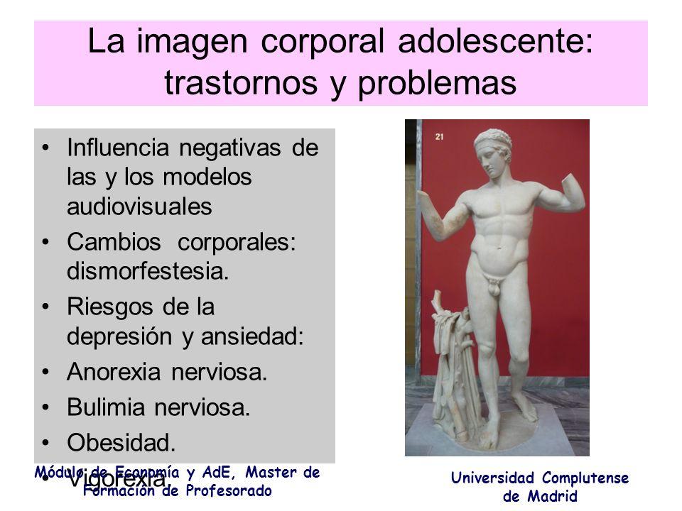 La imagen corporal adolescente: trastornos y problemas Influencia negativas de las y los modelos audiovisuales Cambios corporales: dismorfestesia. Rie
