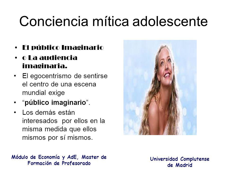 Conciencia mítica adolescente El público Imaginario o La audiencia imaginaria. El egocentrismo de sentirse el centro de una escena mundial exige públi