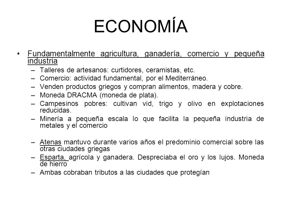 ECONOMÍA Fundamentalmente agricultura, ganadería, comercio y pequeña industria –Talleres de artesanos: curtidores, ceramistas, etc. –Comercio: activid