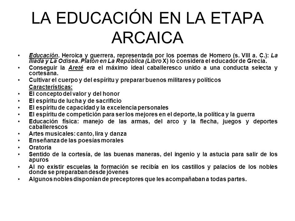 LA EDUCACIÓN EN LA ETAPA ARCAICA Educación.