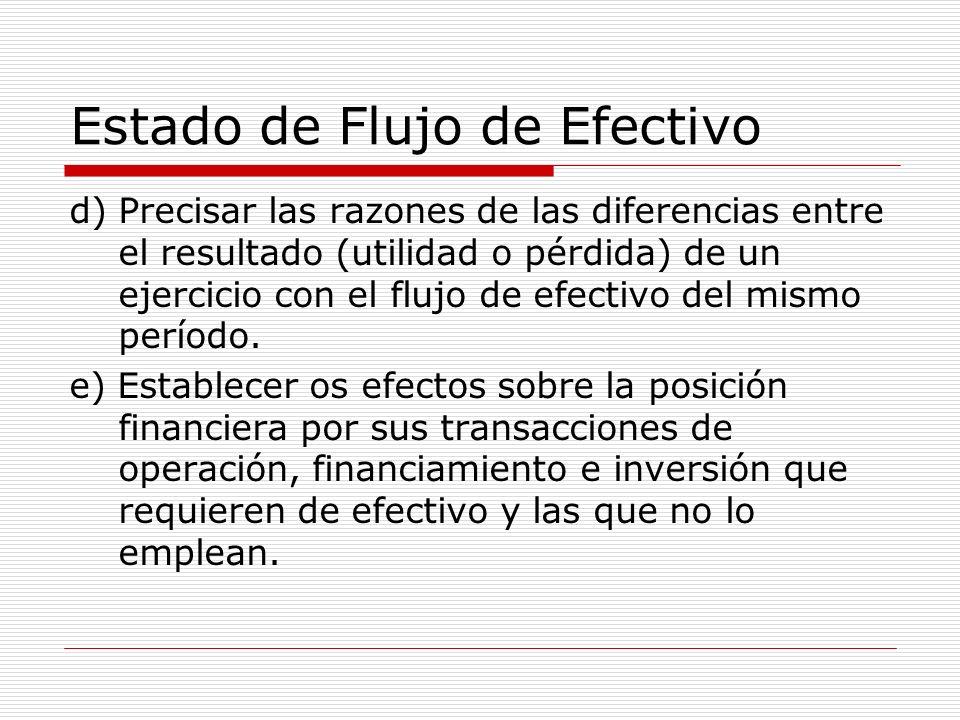 Estado de Flujo de Efectivo d) Precisar las razones de las diferencias entre el resultado (utilidad o pérdida) de un ejercicio con el flujo de efectiv