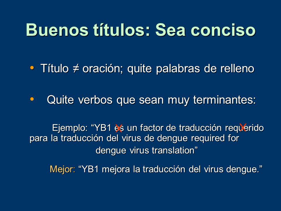 Quite verbos que sean muy terminantes: Ejemplo: YB1 es un factor de traducción requerido para la traducción del virus de dengue required for dengue vi