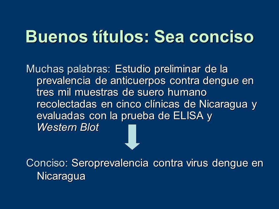 Buenos títulos: Sea conciso Muchas palabras: Estudio preliminar de la prevalencia de anticuerpos contra dengue en tres mil muestras de suero humano re