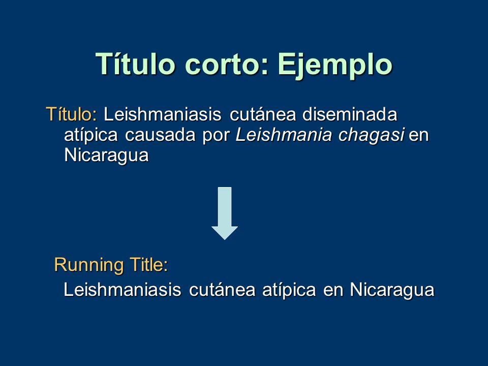Título corto: Ejemplo Título: Leishmaniasis cutánea diseminada atípica causada por Leishmania chagasi en Nicaragua Running Title: Leishmaniasis cutáne