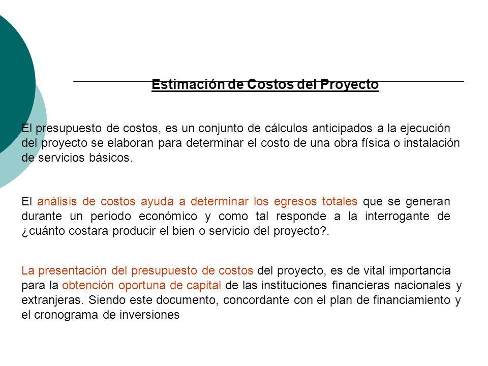 Estimación de Costos del Proyecto El presupuesto de costos, es un conjunto de cálculos anticipados a la ejecución del proyecto se elaboran para determ
