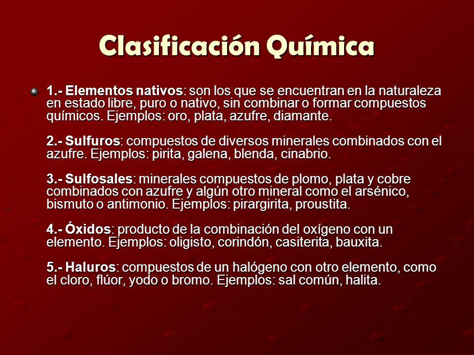 Clasificación Química 1.- Elementos nativos: son los que se encuentran en la naturaleza en estado libre, puro o nativo, sin combinar o formar compuest