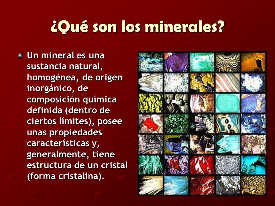 ¿Qué son los minerales? Un mineral es una sustancia natural, homogénea, de origen inorgánico, de composición química definida (dentro de ciertos límit