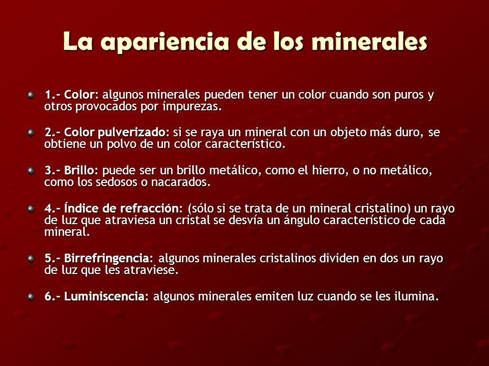 La apariencia de los minerales 1.- Color: algunos minerales pueden tener un color cuando son puros y otros provocados por impurezas. 2.- Color pulveri